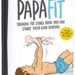 PapaFit: Training für starke Papas und eine starke Vater-Kind-Bindung