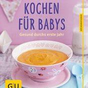 Kochen für Babys: Gesund durchs erste Jahr - 1